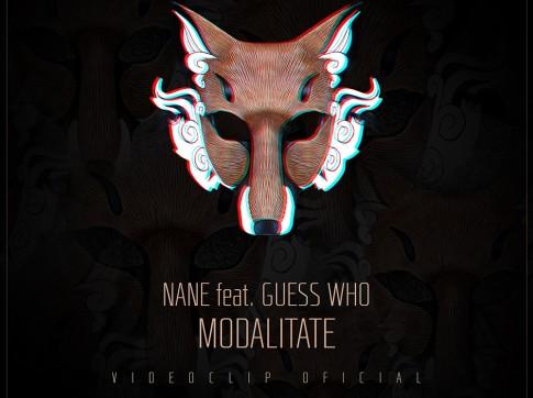 Nane feat. Guess Who - Modalitate (Videoclip)